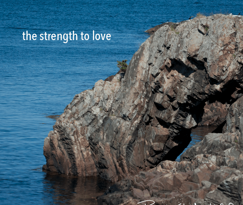 the strength to love
