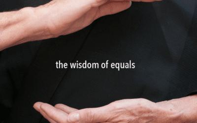the wisdom of equals