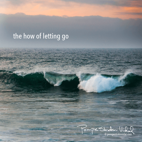 The how of letting go
