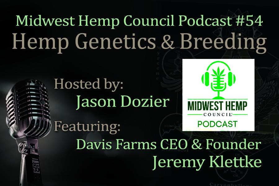 Hemp Genetics and Bredding Podcast Hosted by Jason Dozier featuring Jeremy Klettke Founder of Davis Farms of Oregon Industrial Hemp breeders.