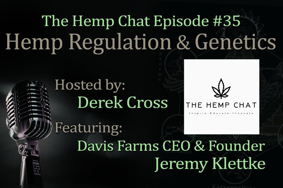 Hemp regulation and seed genetics podcast, the hemp chat episode #35