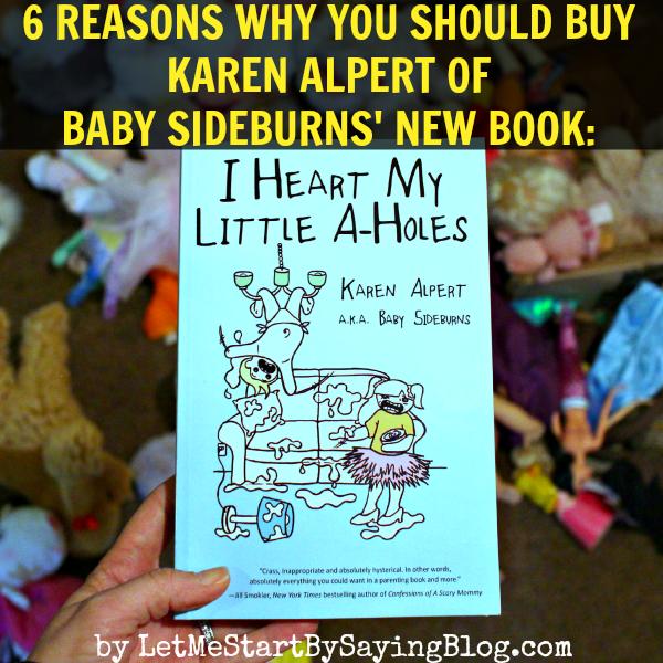 I Heart My Little A-Holes by Karen Alpert reviewed by Kim Bongiorno