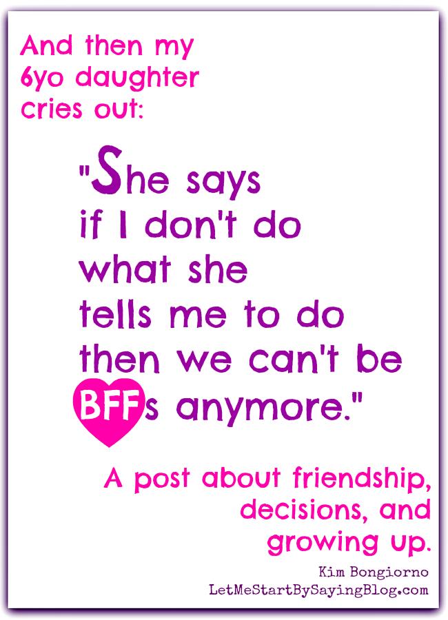 When a BFF isn't a good friend after all by Kim Bongiorno @letmestart