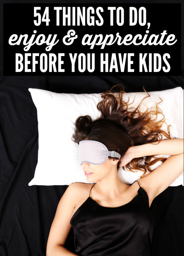 54 things to do before you have kids by Kim Bongiorno
