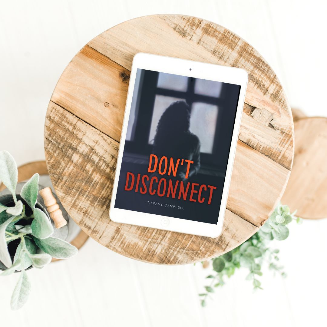 Don't Disconnect By Tiffany Campbell