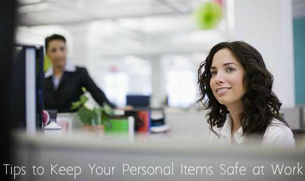 Tips to Keep Personal Items Safe at Work