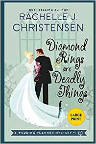 Diamond Rings are Deadly Things: Large Print Edition