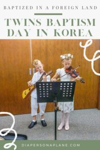 Baptized in A Foreign Land: Twins Baptism Day in Korea