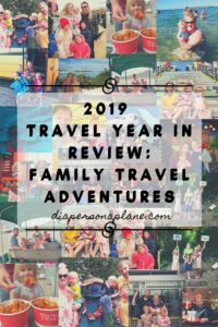 2019 Travel Year In Review. Traveling 44,986 with 4 kids under 8!