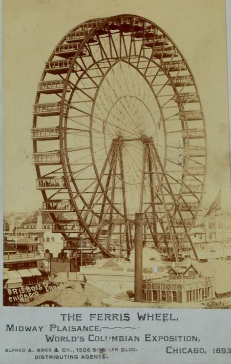 1893 Chicago Ferris Wheel picture taken by Andy