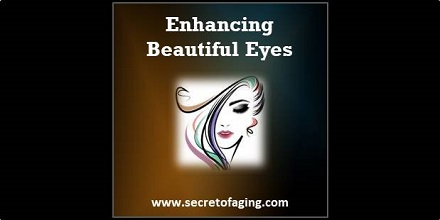 2021 Enhancing Beautiful Eyes by Secret of Aging