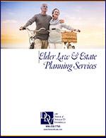 Click here to download the Elder Law & Estate Planning Brochure.