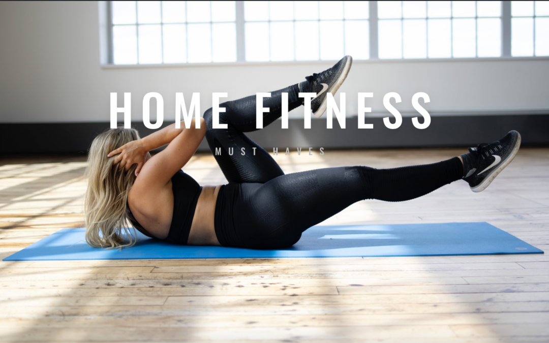 Home Fitness | Must Haves
