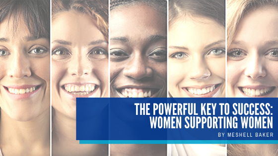 The Powerful Key to Success: Women Supporting Women