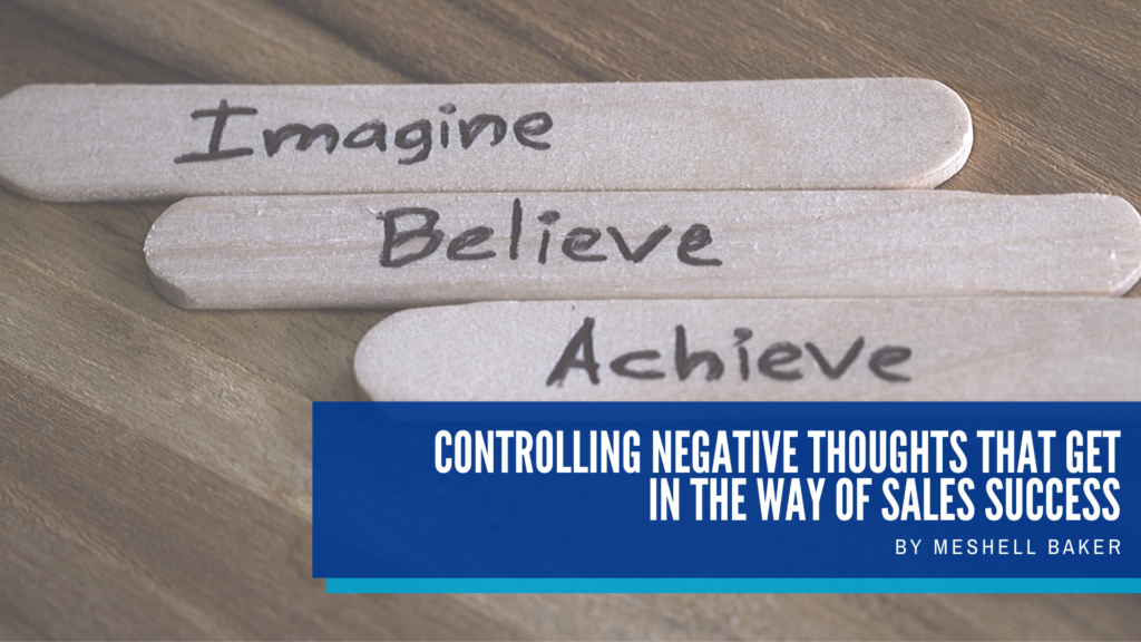 Controlling Negative Thoughts That Get In The Way Of Sales Success
