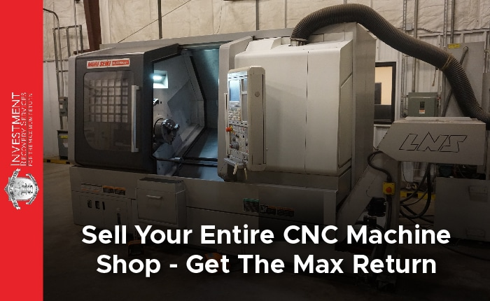 How to Sell Your CNC Machine Shop