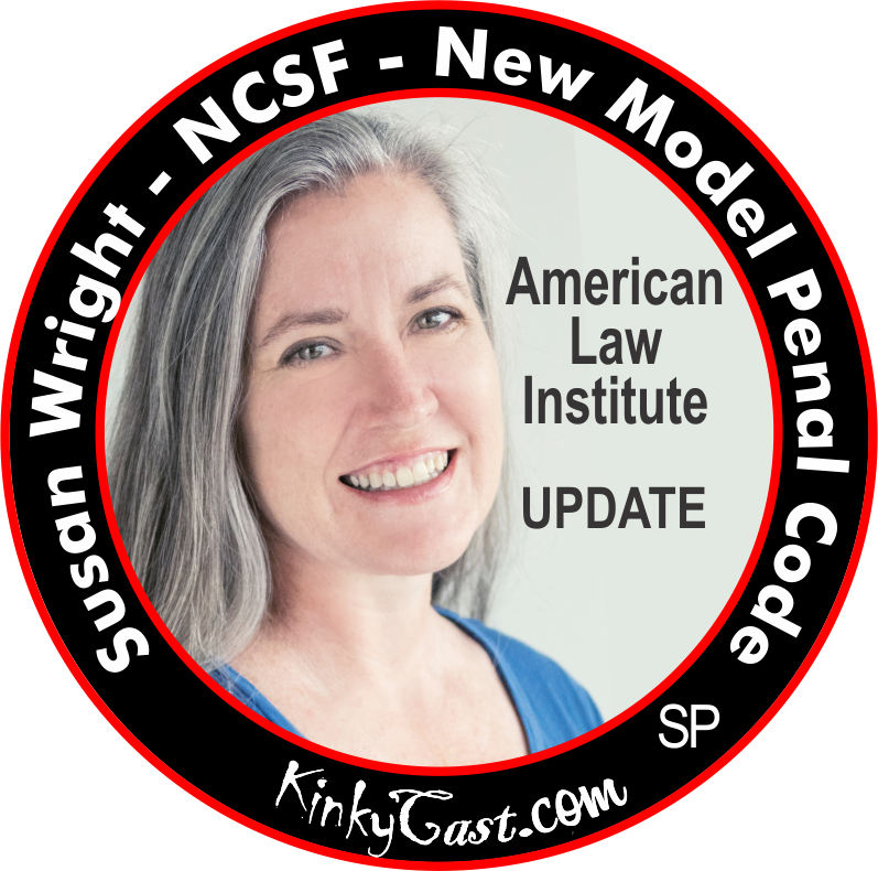 Kinky Cast – Susan Wright with NCSF on the Model Penal Code