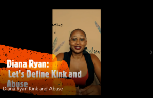 Diana Ryan: Let's Define Kink and Abuse