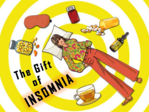 The Gift of Insomnia