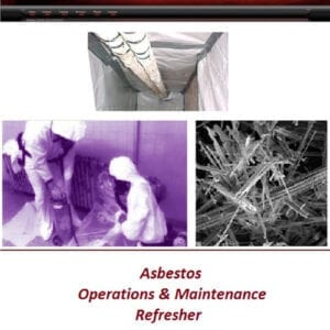 Asbestos Operations and Maintenance Refresher