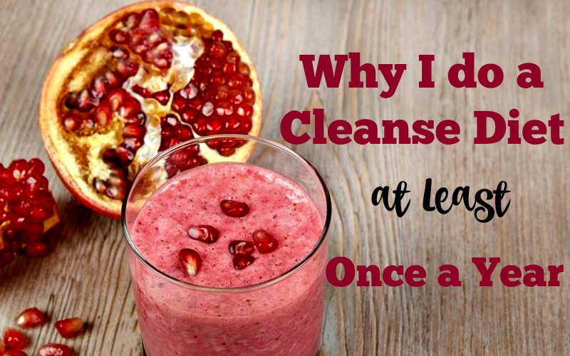 why i do cleanse diets once a year
