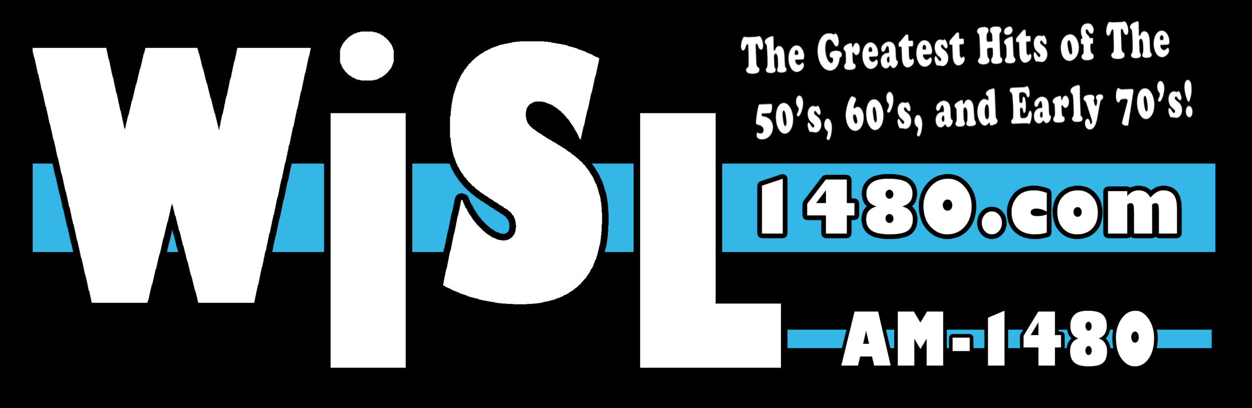 WISL-AM 1480  The Greatest Hits of the 50s, 60s and early 70s!
