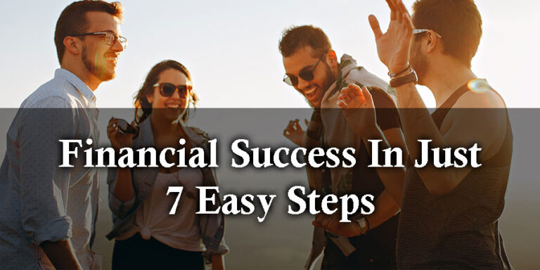 Financial Success In Just 7 Easy Steps