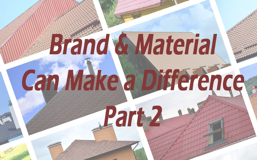 Brand and Material – Do They Really Matter? Part 2