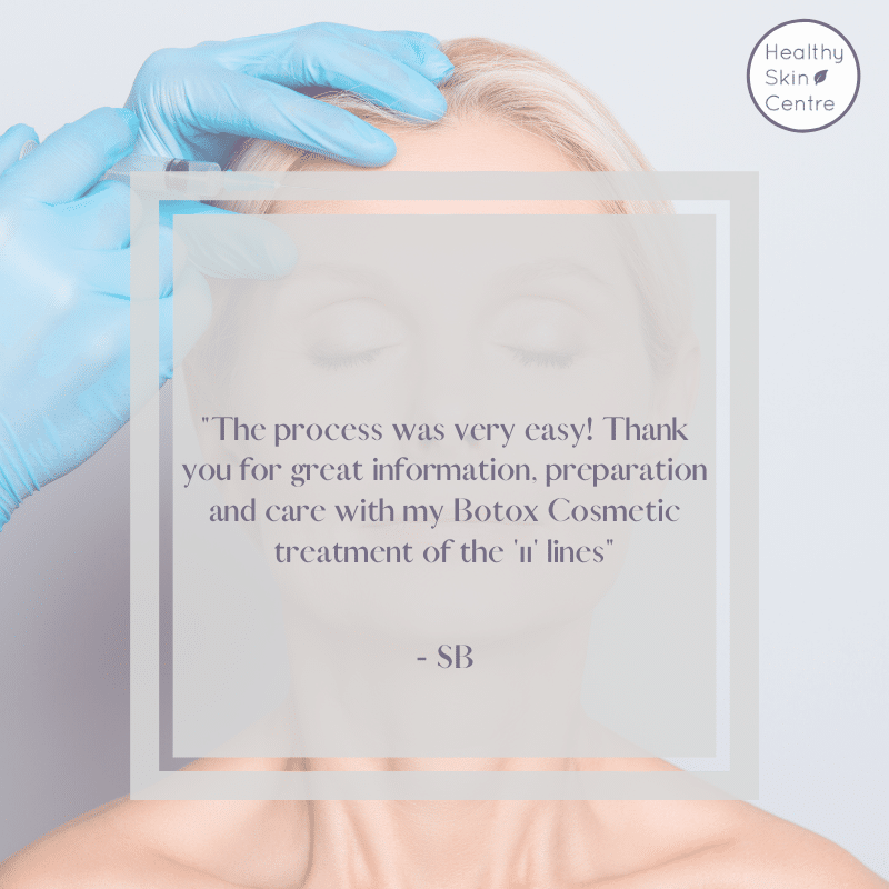 Botox Cosmetic Testimonial, Healthy Skin Centre