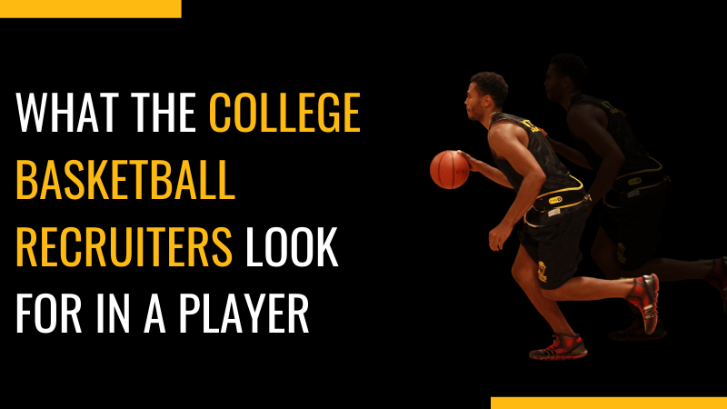 What the College Basketball Recruiters Look for in a Player