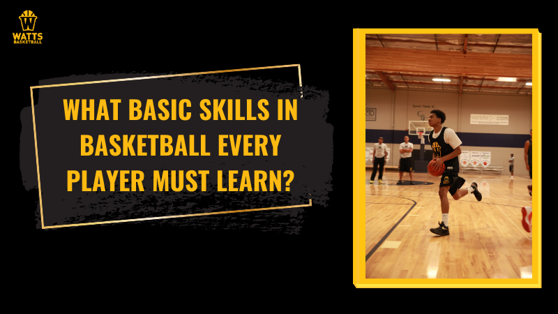What Basic Skills in Basketball Every Player Must Learn?