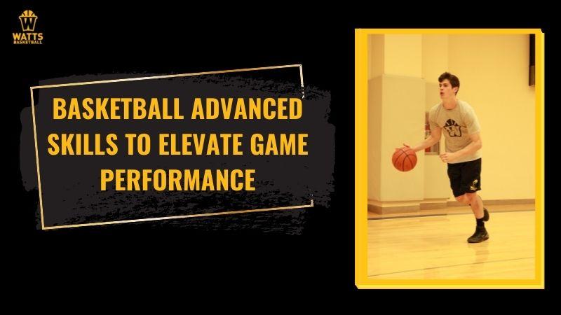 Basketball advanced skills