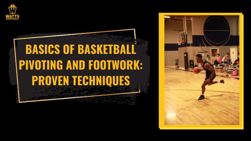 Basics of basketball pivoting and footwork