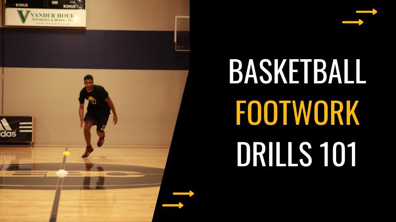 Basketball Footwork Drills 101