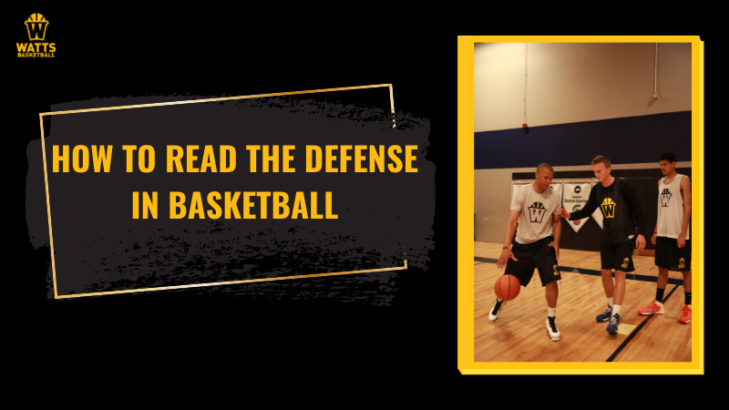 how to read the defense in basketball