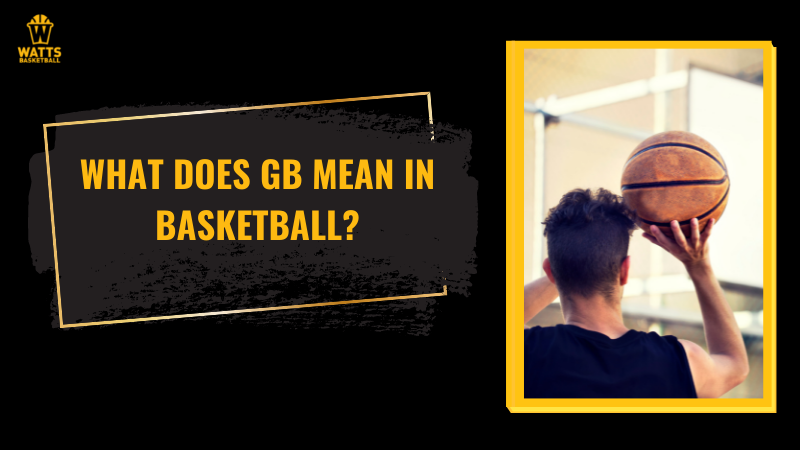 what does GB mean in basketball