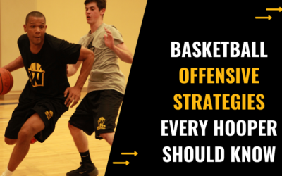 Basketball Offensive Strategies Every Hooper Should Know
