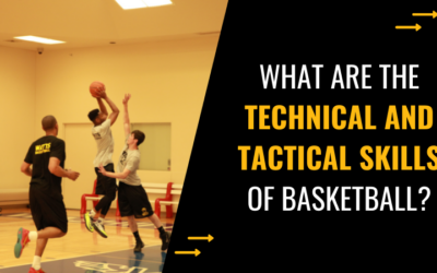 What are the Technical and Tactical Skills of Basketball?