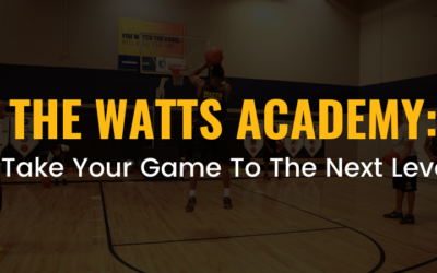 The Watts Academy: Take Your Game To The Next Level
