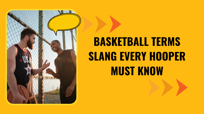 Basketball Terms Slang Every Hooper Must Know