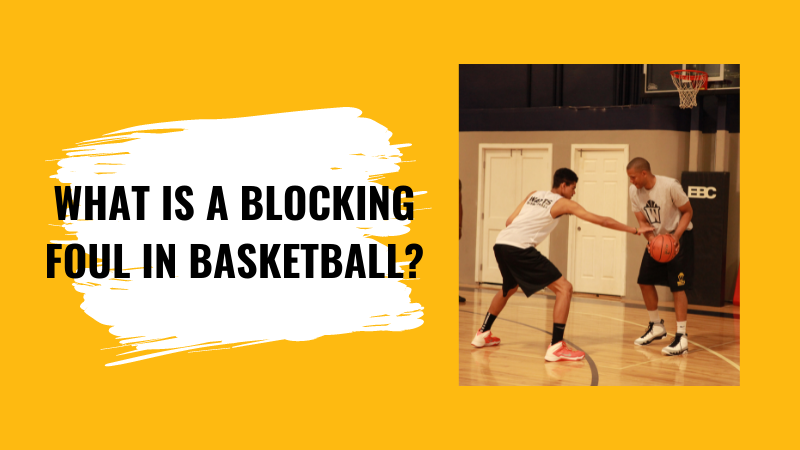 What is a Blocking Foul in Basketball?