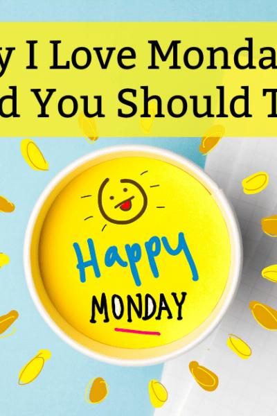Why I Love Mondays