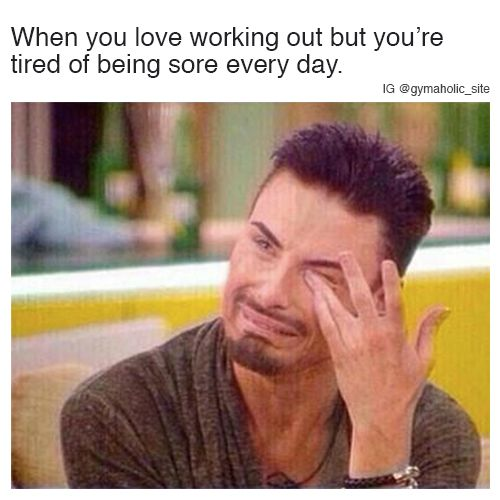 Tired of being sore work out meme