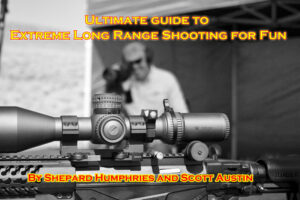The Ultimate Guide to Extreme Long Range Shooting Fun