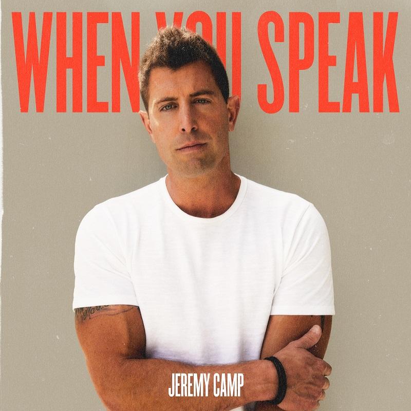 Jeremy Camp 'When You Speak'