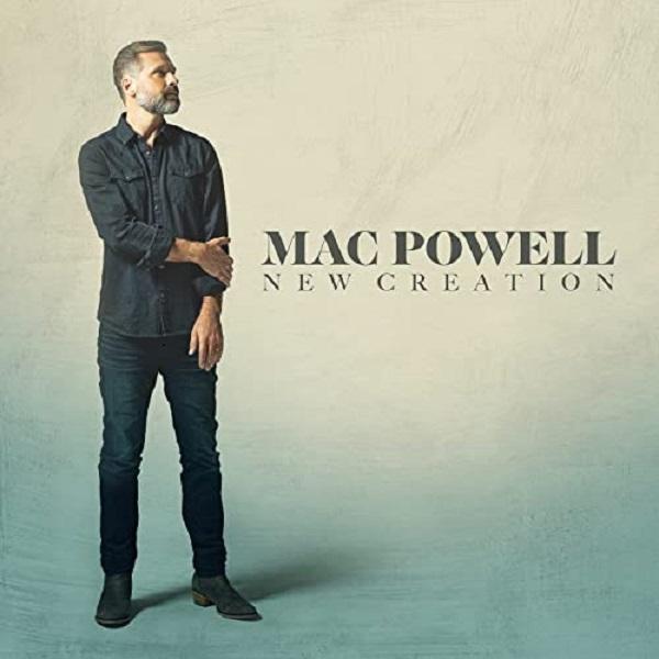 Mac Powell 'New Creation'