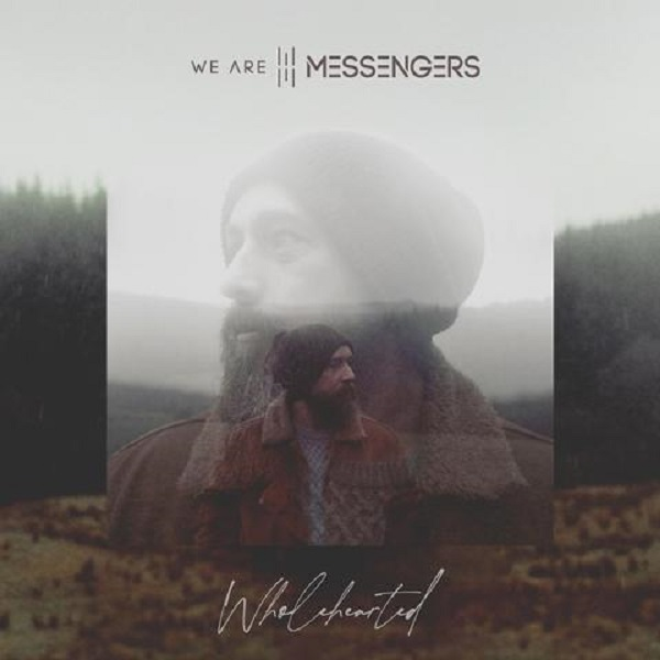 We Are Messengers 'Wholehearted'