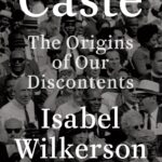 Caste by Isabel Wilkerson