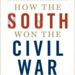 How the South Won the Civil War by Heather Cox Richardson