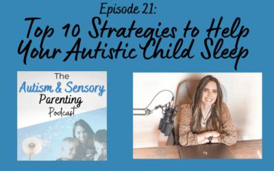 Top 10 Strategies to Help Your Autistic Child Sleep